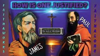 BIBLE VERSE - Is One Justified by Faith & Work or by Faith Alone? - James 2:24/ Galatians 2:16