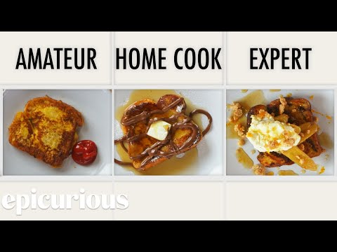 4-levels-of-french-toast:-amateur-to-food-scientist-|-epicurious