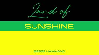 Beres Hammond - Land of Sunshine | Official Audio