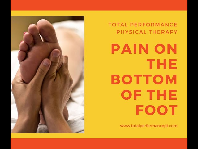 Pain on the bottom of the foot