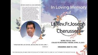 Remembering Our Beloved Lt.Rev.Fr.Joseph Cherusseril .