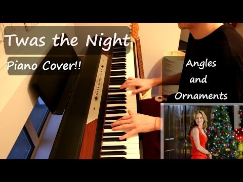Angels and Ornaments/ Twas the Night Piano Cover!!