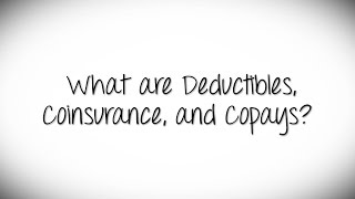 what are deductibles coinsurance and copays