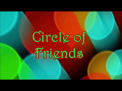 """""""Circle of Friends"""""""