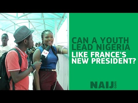 Like France, can Nigeria have a young president too?