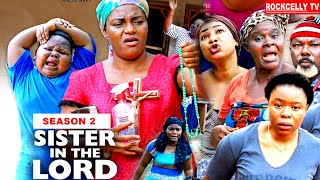 SISTER IN THE LORD (SEASON 2) - NEW MOVIE! - QUEEN NWOKOYE  LATEST 2020 NOLLYWOOD MOVIE ||FULL HD