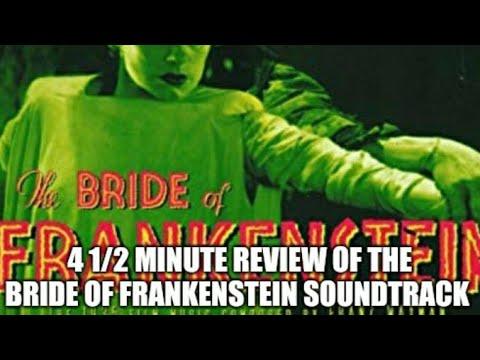 4 1/2 Minute Review of Bride Of Frankenstein Soundtrack