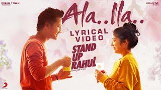 Stand Up Rahul - Ala Ila lyric | Raj Tarun, Varsha Bollamma | Santo | Sweekar Agasthi