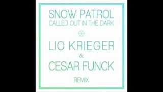 Snow Patrol - Called Out In The Dark (Lio Krieger Remix)