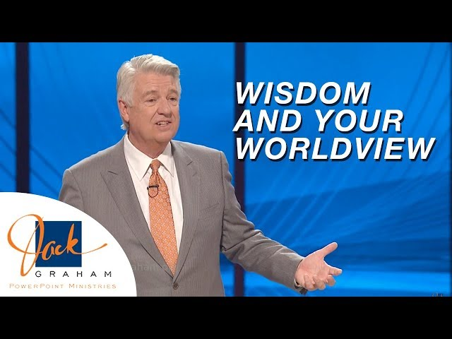 Wisdom and Your Worldview | PowerPoint with Dr. Jack Graham
