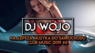 ✯ Najlepsza Muzyka Do Samochodu ✅ Club Music 2019 #6