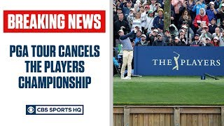 BREAKING: PGA Tour cancels The Players Championship due to coronavirus | CBS Sports HQ