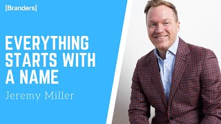 Brand New Name | Jeremy MIller Interview | Branders Magazine