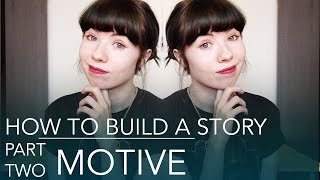 How To Build A Story | Motive (2 of 5)
