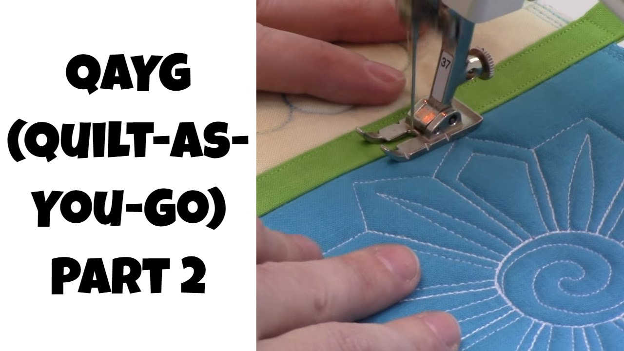 Quilt As You Go Qayg Part 2 Beginner Quilting Tutorial With Leah Day