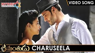 Srimanthudu Telugu Movie Video Songs | CHARUSEELA Full Video Song | Mahesh Babu | Shruti Haasan