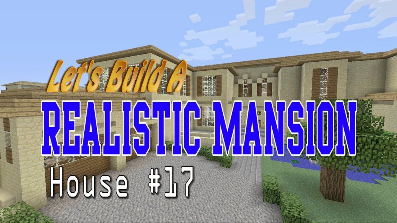 Let 39 s build a mansion part 1 in minecraft house 17 youtube for What is needed to build a house