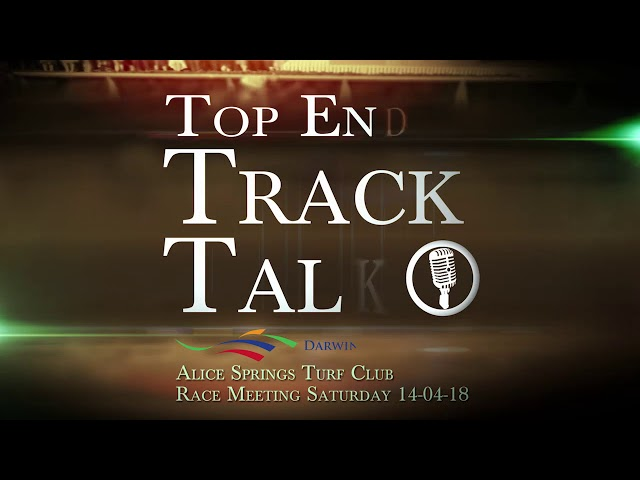 Top End Track Talk EP08 13 04 18