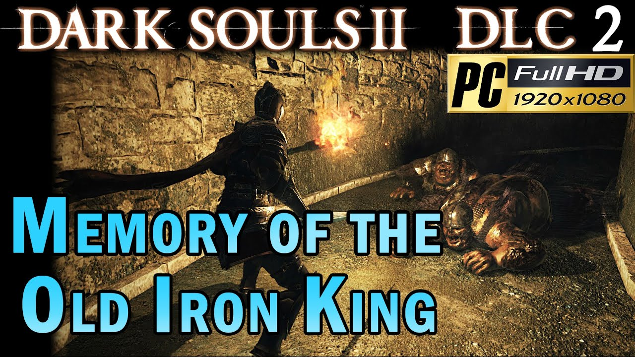 Dark Souls 2 Dlc 2 Crown Of The Old Iron King Memory Of The Old
