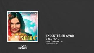 Eres real - Mónica Rodríguez