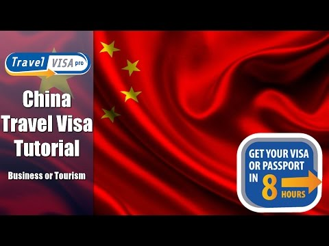 China Visa: How To get Chinese Travel Visa - Tutorial by Travel Visa Pro