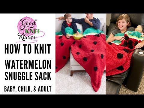 How to Knit Watermelon Snuggle Sack with Bernat Blanket yarn