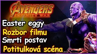 AVENGERS: INFINITY WAR - Rozbor filmu , Easter eggy, Potitulková scéna, Spoilery + Avengers 4