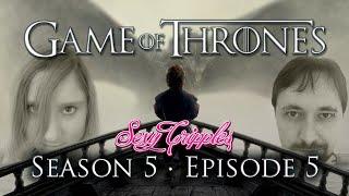 Game of Thrones Season 5: Recap #5 - Kill the Boy