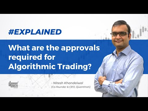 What are the approvals required for algorithmic trading? #AlgoTradingAMA