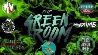 The Green Room |  #SHEDHEADS UNITE!!!!