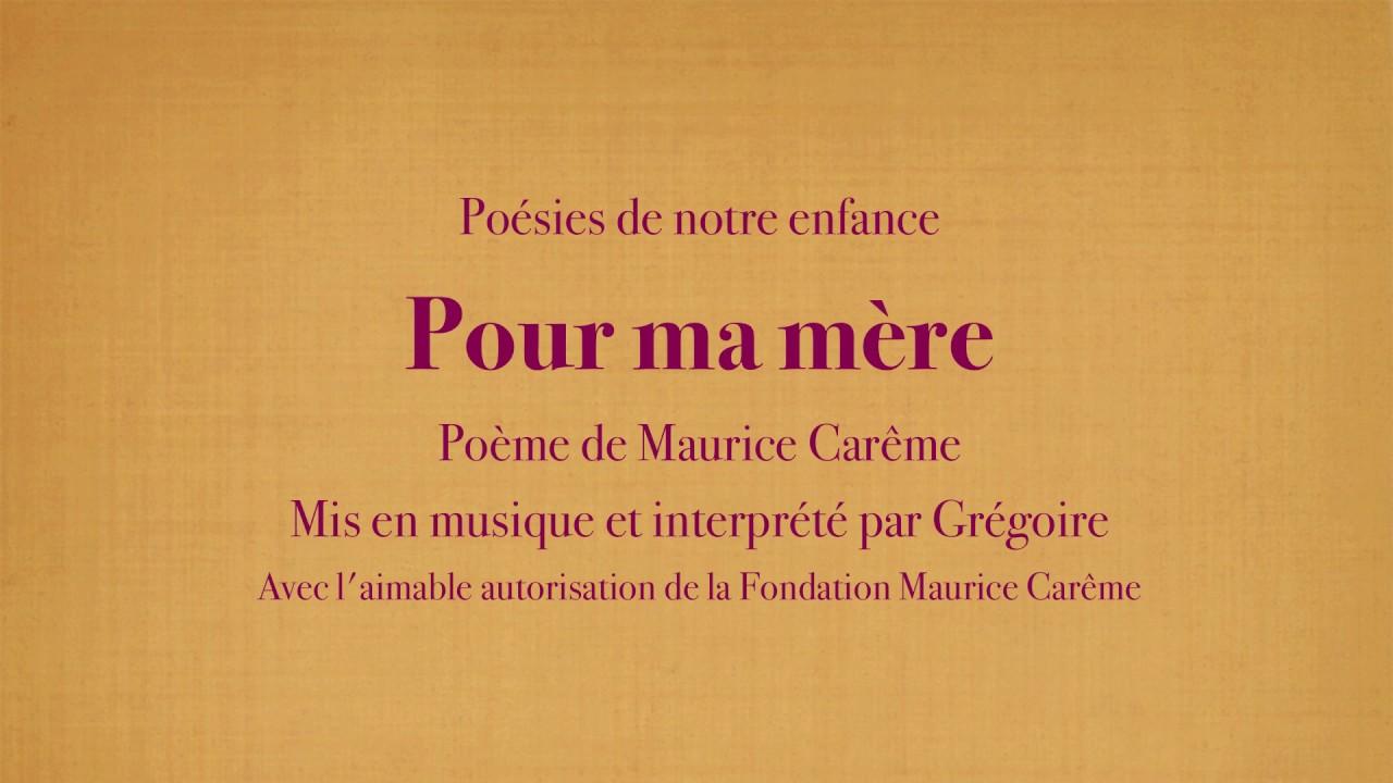 Grégoire Pour Ma Mère Maurice Carême Poésies De Mon Enfance