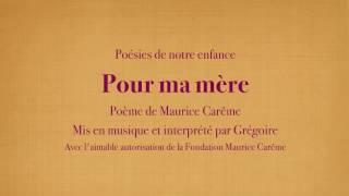 Grégoire - Pour Ma Mère - Maurice Carême [Poésies de mon enfance]