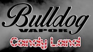 Candyland E-juice Review (bulldog Vapor)