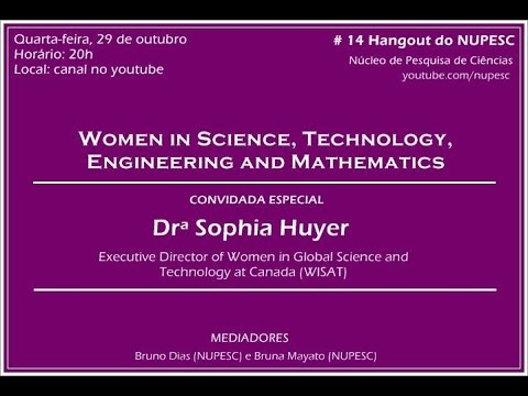 Hangout do NUPESC - WOMEN IN SCIENCE, TECHNOLOGY, ENGINEERING AND MATHEMATICS