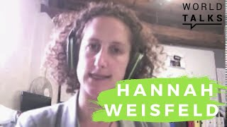 World-Talks # Hannah Weisfeld