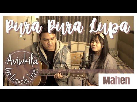 Mahen - Pura Pura Lupa (Live Acoustic Cover By Aviwkila)