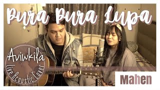 Download lagu Mahen - Pura Pura Lupa (Live Acoustic Cover by Aviwkila)