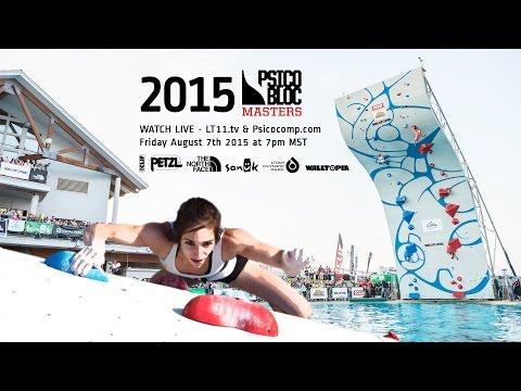 2015 Psicobloc Masters Series • LIVE 8/7/15