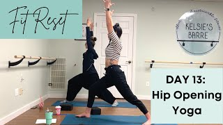 Hip Opening Yoga | Day 13 | Fit Reset