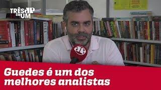 Carlos Andreazza: Que Paulo Guedes é um dos melhores analistas de macroeconomia, nunca tive dúvida