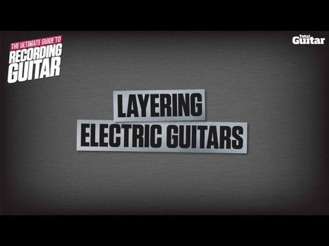 How to record guitar: Layering electric guitars (TG228)