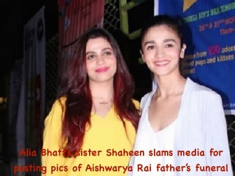 Alia Bhatt s sister Shaheen slams media for posting pics of Aishwarya Rai fathers funeral Mp3