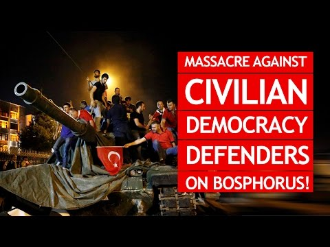 Massacre against civilian democracy defenders on Bosphorus!
