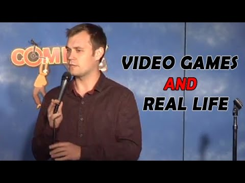 Video games and Real Life (Stand Up Comedy) music