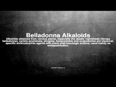 Medical vocabulary: What does Belladonna Alkaloids mean