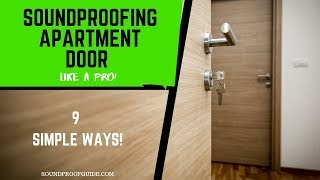 How to Soundproof an Apartment Door - 9 Temporary Options!