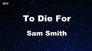 Download Karaoke♬ To Die For - Sam Smith 【No Guide Melody】 Instrumental Mp3 and Videos