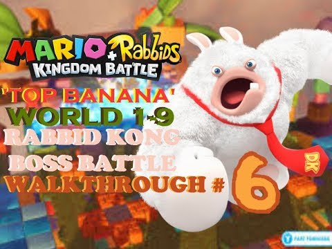 Mario + Rabbids Kingdom Battle Walkthrpugh #6: 'Top Banana' Rabbid Kong Boss Battle!!!!