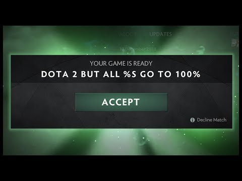 Dota 2 but All %s Go To 100%