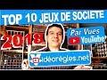 TOP 10 JEUX DE SOCIETE 2018 en Vidéorègles